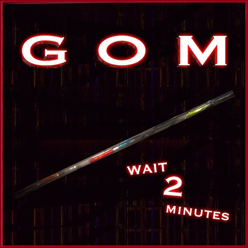 GOM 2 minutes